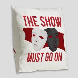 Must Go On Burlap Throw Pillow