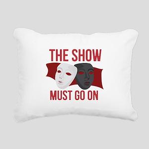 Must Go On Rectangular Canvas Pillow