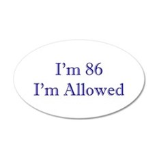 86 I'm Allowed 1C Dk Blue Wall Decal