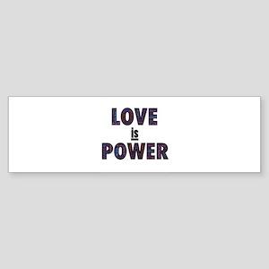Love IS Power Bumper Sticker