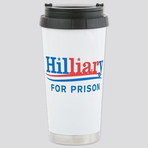 Liar Hillary For Prison Travel Mug
