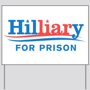 Liar Hillary For Prison Yard Sign
