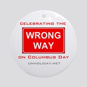 Wrong Way Columbus 01 Ornament (Round)