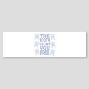 Tooth Set You Free Bumper Sticker