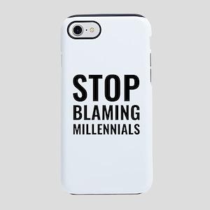 Stop Blaming Millennials iPhone 7 Tough Case