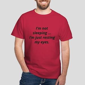 I'm Just Resting My Eyes Dark T-Shirt