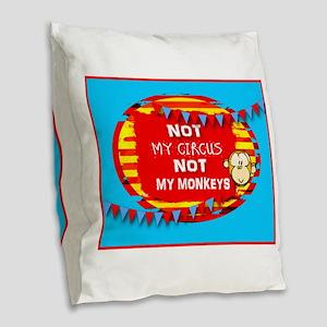 NOT MY CIRCUS MONKEYS FLAGS Burlap Throw Pillow