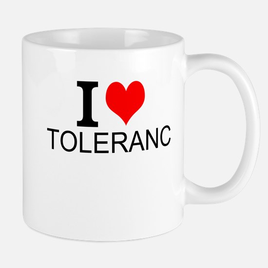 I Love Tolerance Mugs