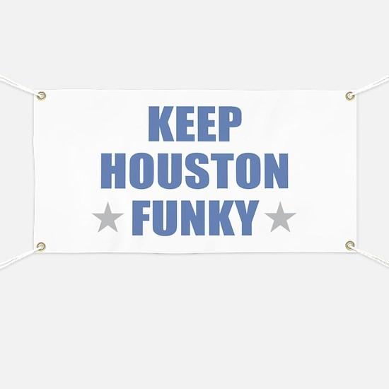 KEEP HOUSTON FUNKY Banner