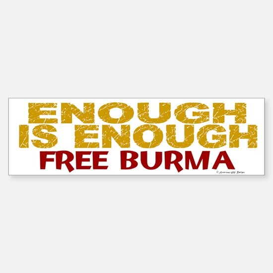 Enough Is Enough (Burma) 1.1 Bumper Bumper Bumper Sticker