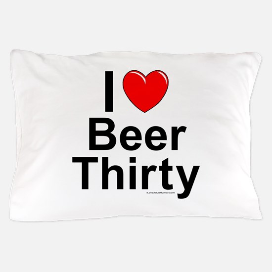 Beer Thirty Pillow Case