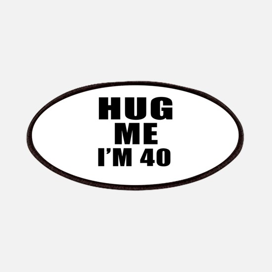 Hug Me I Am 40 Patch
