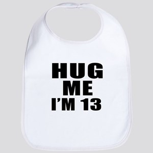 Hug Me I Am 13 Bib