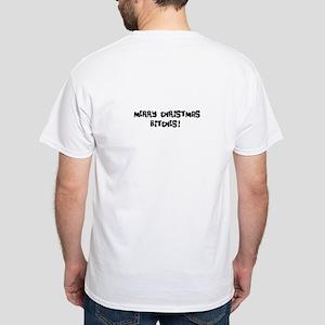 Merry Christmas Bitches White T-Shirt