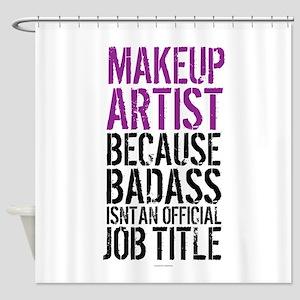 Makeup Artist Badass Shower Curtain