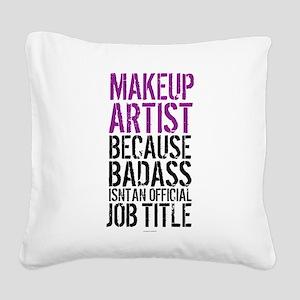 Makeup Artist Badass Square Canvas Pillow