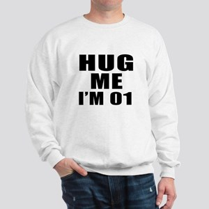 Hug Me I Am 01 Sweatshirt