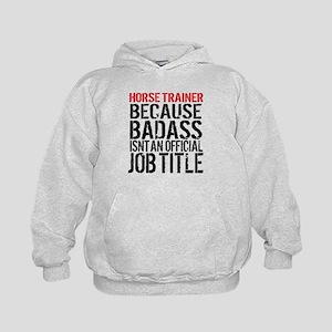 Horse Trainer Badass Job Title Sweatshirt