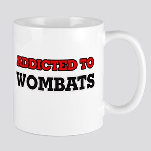 Addicted to Wombats Mugs