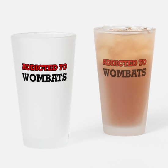 Addicted to Wombats Drinking Glass