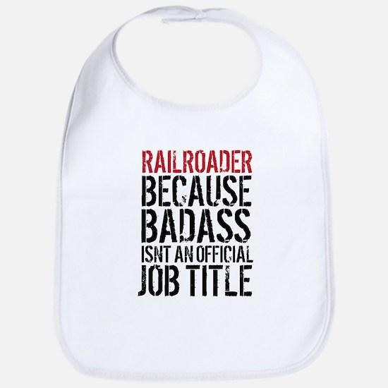 Railroader Badass Job Title Funny Baby Bib