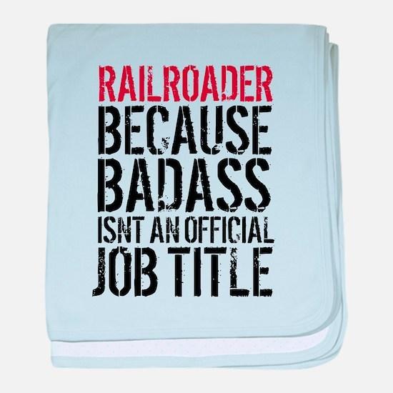 Railroader Badass Job Title Funny baby blanket