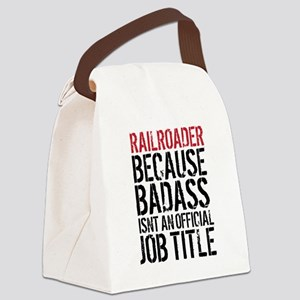 Railroader Badass Job Title Funny Canvas Lunch Bag