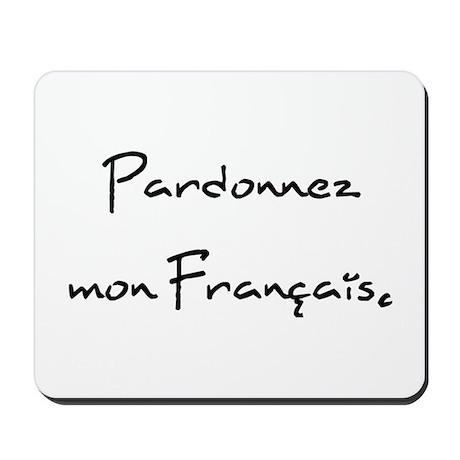 """""""Pardonnez mon Français."""" Mousepad"""