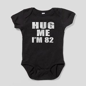 Hug Me I Am 82 Baby Bodysuit
