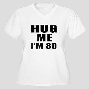 Hug Me I Am 80 Women's Plus Size V-Neck T-Shirt
