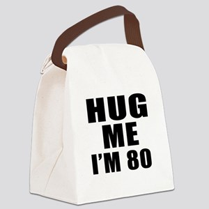 Hug Me I Am 80 Canvas Lunch Bag