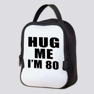 Hug Me I Am 80 Neoprene Lunch Bag