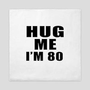 Hug Me I Am 80 Queen Duvet