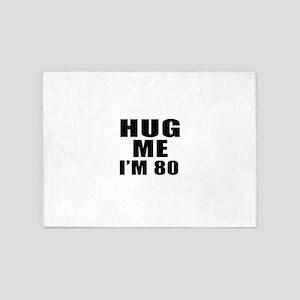 Hug Me I Am 80 5'x7'Area Rug