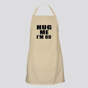 Hug Me I Am 80 Apron