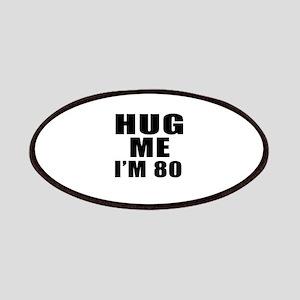 Hug Me I Am 80 Patch