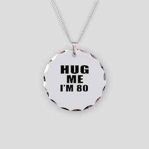 Hug Me I Am 80 Necklace Circle Charm