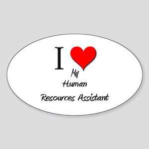 I Love My Human Resources Assistant Oval Sticker
