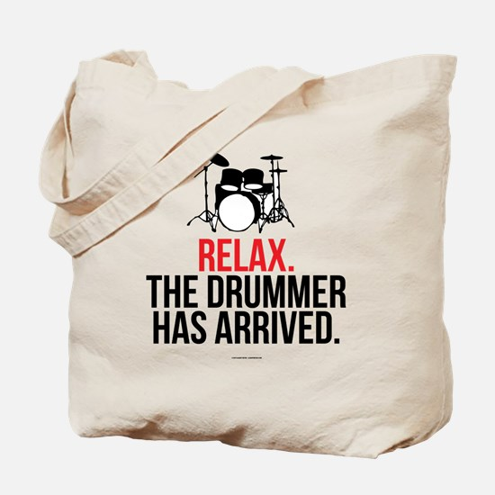Relax Drummer Has Arrived Tote Bag