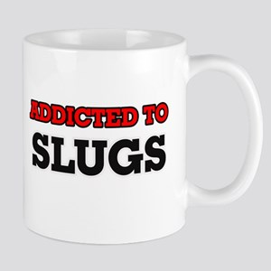 Addicted to Slugs Mugs