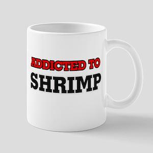 Addicted to Shrimp Mugs