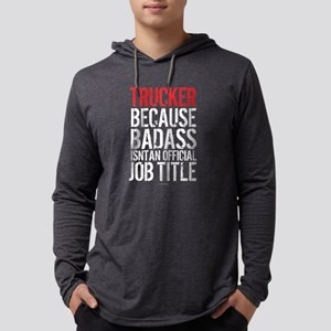 Trucker Badass Job Title Long Sleeve T-Shirt