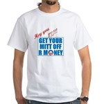 Our Money White T-Shirt