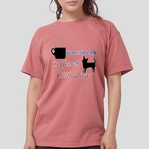 Gotta Have My Coffee & Chihuahuas T-Shirt