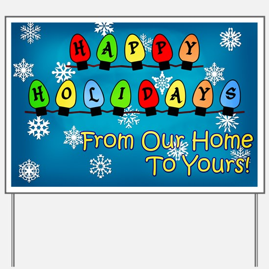Happy Holidays From Our Home to Yours Yard Sign