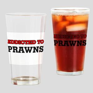 Addicted to Prawns Drinking Glass