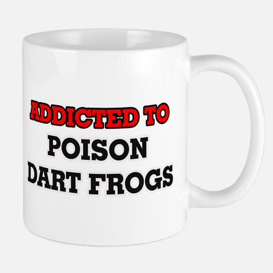 Addicted to Poison Dart Frogs Mugs