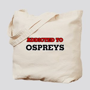 Addicted to Ospreys Tote Bag