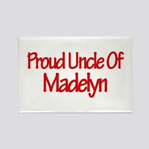 Proud Uncle of Madelyn Rectangle Magnet