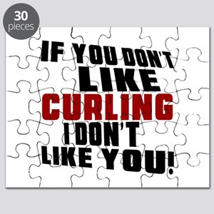 You Don't Like Curling I Don't Like You Puzzle